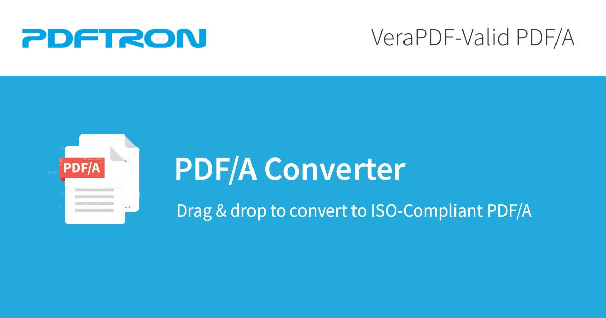 Convert PDF to PDF/A Online, VeraPDF-Valid | PDFTron